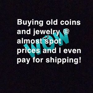 I'm ISO coins, precious metals, and jewelry!